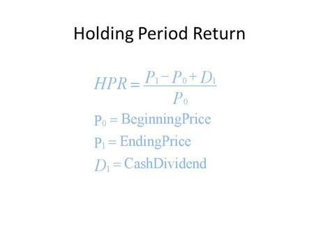 Holding Period Return.