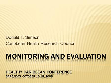 Donald T. Simeon Caribbean Health Research Council.