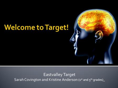 Eastvalley Target Sarah Covington and Kristine Anderson (1 st and 5 th grades)_.