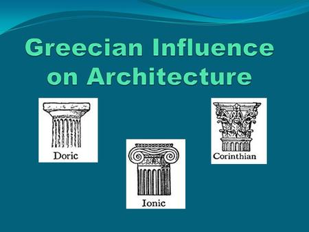 Three Types of Columns Doric Ionic Corinthian Doric Columns Doric Characteristics: Capital (top) of the column is plain and small Columns gradually get.