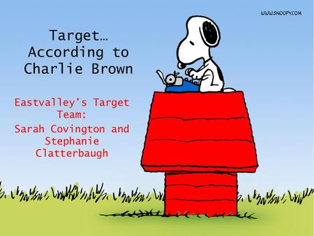 Target… According to Charlie Brown Eastvalley's Target Team: Sarah Covington and Stephanie Clatterbaugh.