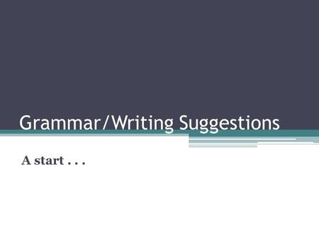 Grammar/Writing Suggestions