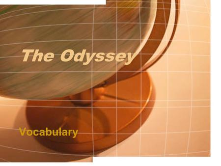 The Odyssey Vocabulary. The vocabulary assignment requires students to identify the part of speech and provide two definitions for each word. The assignment.