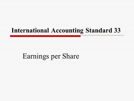 International Accounting Standard 33 Earnings per Share.