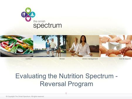 1 Evaluating the Nutrition Spectrum - Reversal Program.