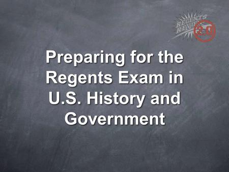 Preparing for the Regents Exam in U.S. History and Government.