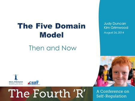 PRESENTERS NAME August 26, 2014 Title of Presentation Optional sub-title Judy Duncan Kim Grimwood August 26, 2014 The Five Domain Model Then and Now.