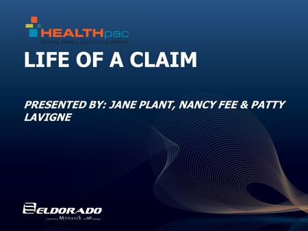 LIFE OF A CLAIM PRESENTED BY: JANE PLANT, NANCY FEE & PATTY LAVIGNE.