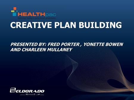CREATIVE PLAN BUILDING PRESENTED BY: FRED PORTER, YONETTE BOWEN AND CHARLEEN MULLANEY.