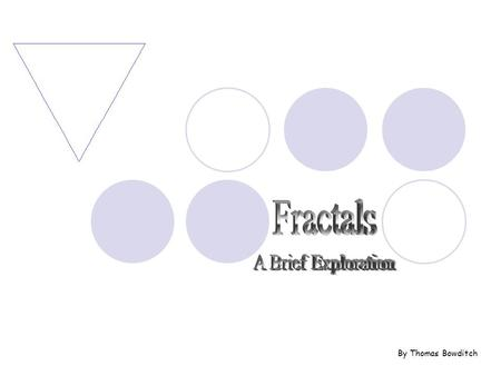 By Thomas Bowditch. A fractal is generally, a rough or fragmented geometric shape that can be subdivided in parts, each of which is (at least approximately)