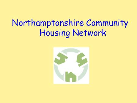 Northamptonshire Community Housing Network. Helping people with Disability find a place to live.