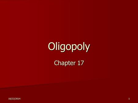 10/22/20141 Oligopoly Chapter 17. 2 Outline Markets with Only a Few Sellers Markets with Only a Few Sellers The Economics of Cooperation The Economics.