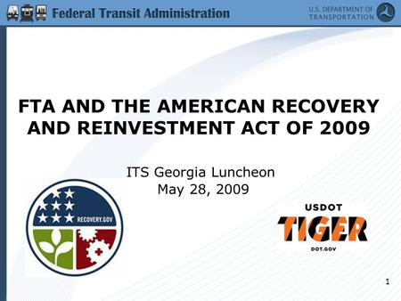 1 FTA AND THE AMERICAN RECOVERY AND REINVESTMENT ACT OF 2009 ITS Georgia Luncheon May 28, 2009.