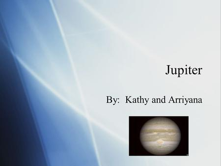 Jupiter By: Kathy and Arriyana. Orbit length  Is 483.6 million miles.