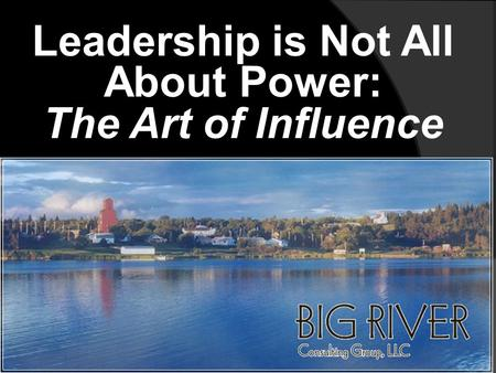 Leadership is Not All About Power: The Art of Influence.