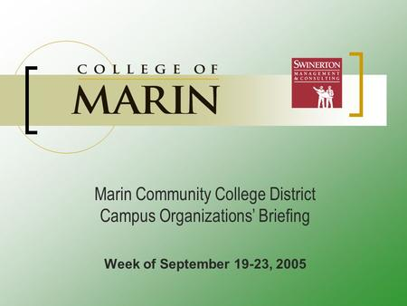 Marin Community College District Campus Organizations' Briefing Week of September 19-23, 2005.