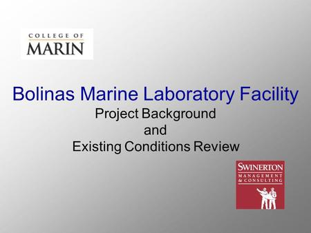 Bolinas Marine Laboratory Facility Project Background and Existing Conditions Review.