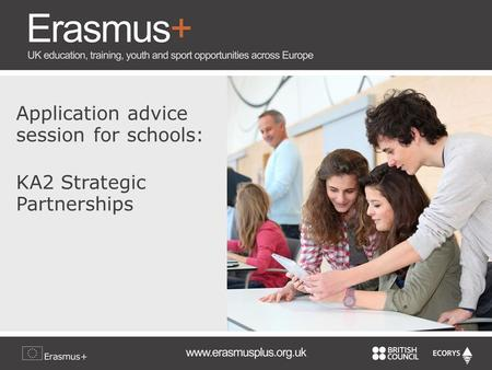 Application advice session for schools: KA2 Strategic Partnerships.