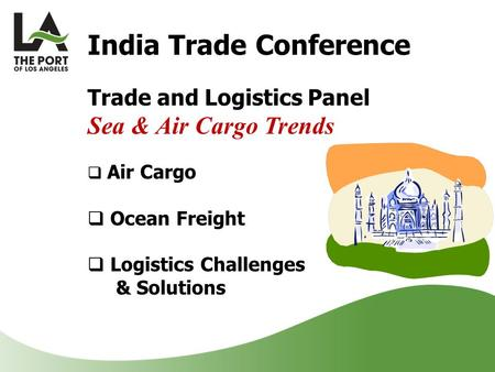 India Trade Conference Trade and Logistics Panel Sea & Air Cargo Trends  Air Cargo  Ocean Freight  Logistics Challenges & Solutions.