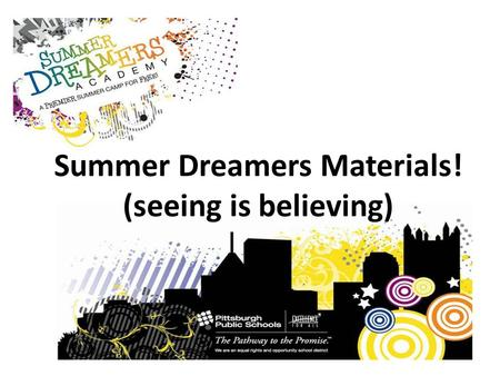 Summer Dreamers Materials! (seeing is believing).