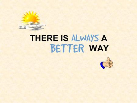 THERE IS A WAY.