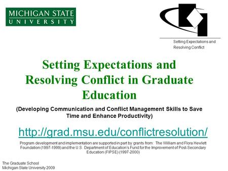 Setting Expectations and Resolving Conflict in Graduate Education (Developing Communication and Conflict Management Skills to Save Time and Enhance Productivity)