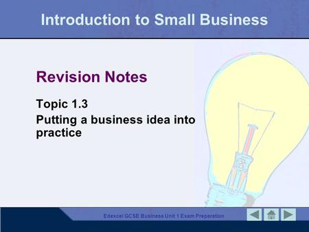 Edexcel GCSE Business Unit 1 Exam Preparation Introduction to Small Business Revision Notes Topic 1.3 Putting a business idea into practice.