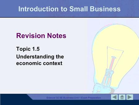 Edexcel GCSE Business Unit 1 Exam Preparation Introduction to Small Business Revision Notes Topic 1.5 Understanding the economic context.