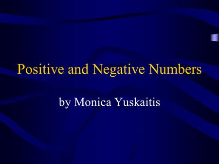Positive and Negative Numbers by Monica Yuskaitis.