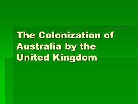 The Colonization of Australia by the United Kingdom.