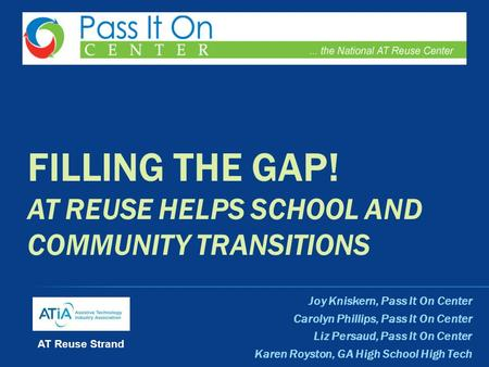 Joy Kniskern, Pass It On Center Carolyn Phillips, Pass It On Center Liz Persaud, Pass It On Center Karen Royston, GA High School High Tech FILLING THE.