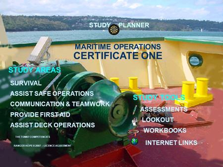 MARITIME OPERATIONS ASSESSMENTS WORKBOOKS INTERNET LINKS STUDY AREAS LOOKOUT SURVIVAL ASSIST DECK OPERATIONS COMMUNICATION & TEAMWORK STUDY TOOLS PROVIDE.