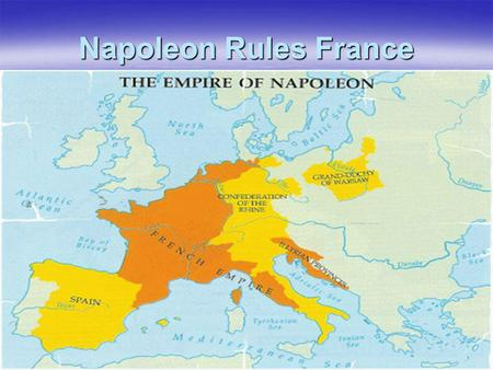 Napoleon Rules France. Napoleon Bonaparte (1769-1821)