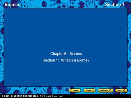 BiomesSection 1 Chapter 6: Biomes Section 1: What is a Biome?