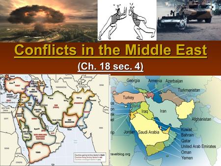 "Conflicts in the Middle East (Ch. 18 sec. 4). Palestine/Israel Considered the ""Holy Land"" by the Muslim, Jewish, and Christian faiths Hebrews (Jews) lose."