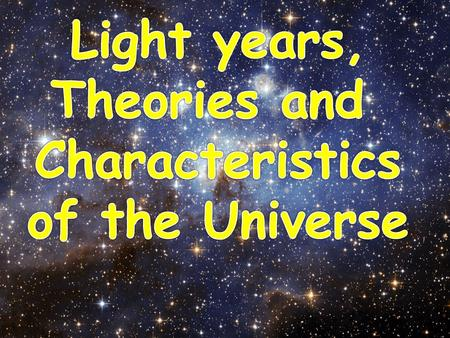 Light year is: Distance that light travels in a vacuum in one year, about 9.5 trillion km - which is used to record distances between stars and galaxies.