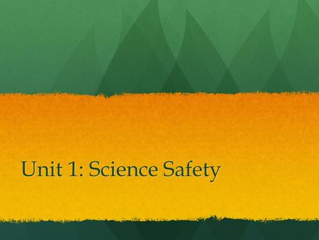 Unit 1: Science Safety Welcome to Science Mrs. Goins's Room Mrs. Goins's Room.