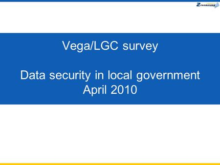 Vega/LGC survey Data security in local government April 2010.