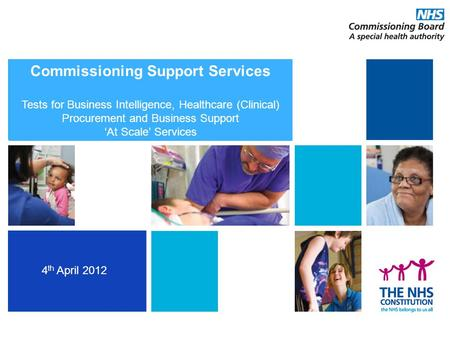 Commissioning Development Programme Building choice of high quality support for commissioners Commissioning Support Services Tests for Business Intelligence,