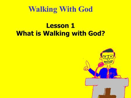 What is Walking with God?