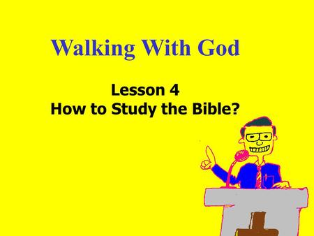 Walking With God Lesson 4 How to Study the Bible?.
