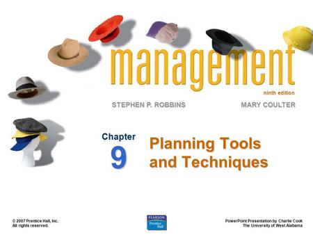 Ninth edition STEPHEN P. ROBBINS PowerPoint Presentation by Charlie Cook The University of West Alabama MARY COULTER © 2007 Prentice Hall, Inc. All rights.