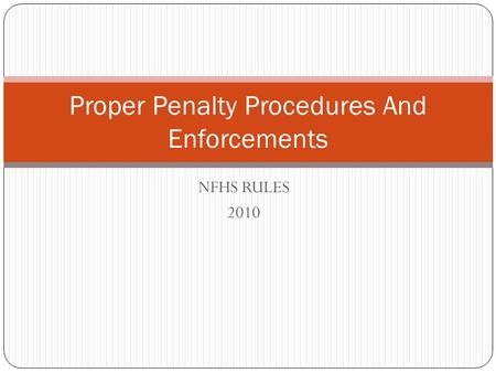 NFHS RULES 2010 Proper Penalty Procedures And Enforcements.