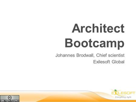 Architect Bootcamp Johannes Brodwall, Chief scientist Exilesoft Global.