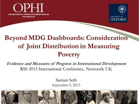 Beyond MDG Dashboards: Consideration of Joint Distribution in Measuring Poverty Evidence and Measures of Progress in International Development RSS 2013.