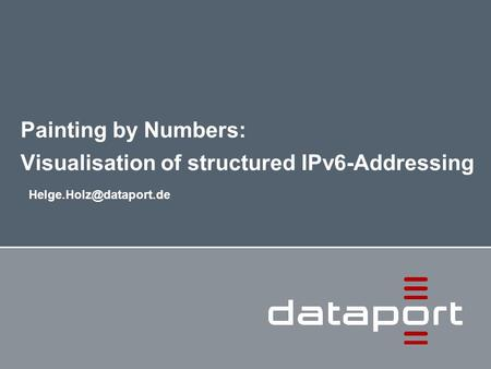 Painting by Numbers: Visualisation of structured IPv6-Addressing.