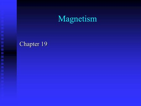 Magnetism Chapter 19. Introduction Applications involving magnetism Applications involving magnetism  Loudspeakers  Meters  Electromagnets  Recording.