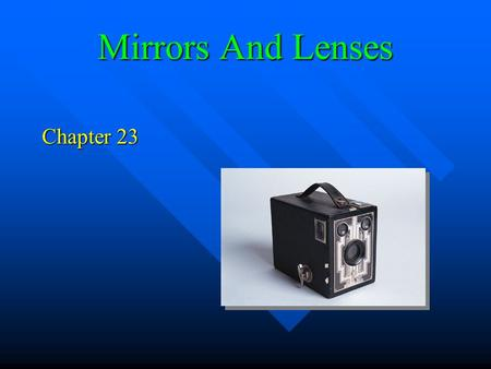 Mirrors And Lenses Chapter 23.