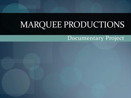 MARQUEE PRODUCTIONS Documentary Project. Financial Planning Funding Resources Budgeting Controlling Finances.