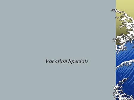 Vacation Specials. Ocean Vista Cruise Lines  Eight-day, seven-night cruise of the Alaska Inside Passage  May 6 through May 13  Alaskan ports: Skagway,